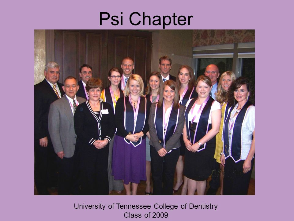 Psi Chapter University of Tennessee College of Dentistry Class of 2009