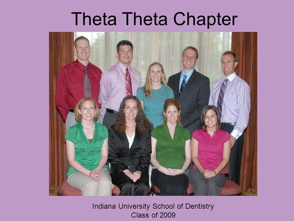 Theta Theta Chapter Indiana University School of Dentistry Class of 2009