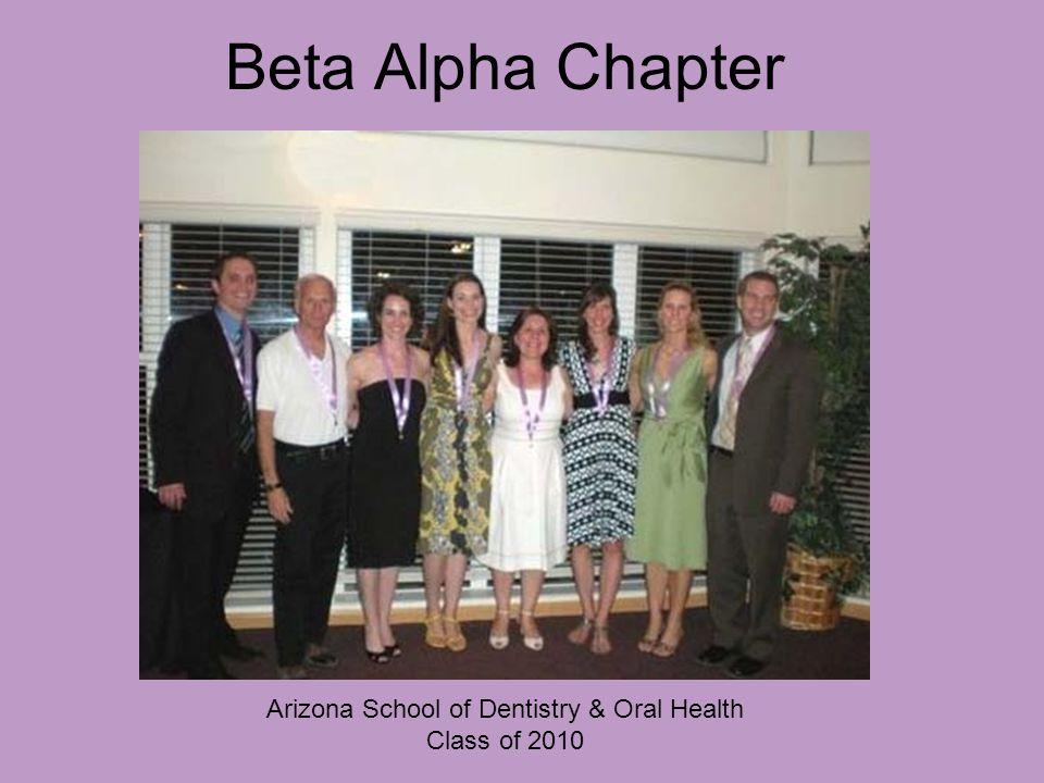 Beta Alpha Chapter Arizona School of Dentistry & Oral Health Class of 2010