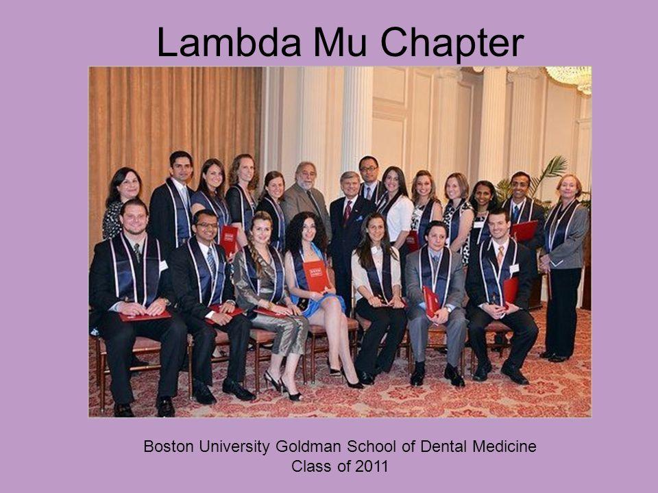 Lambda Mu Chapter Boston University Goldman School of Dental Medicine Class of 2011