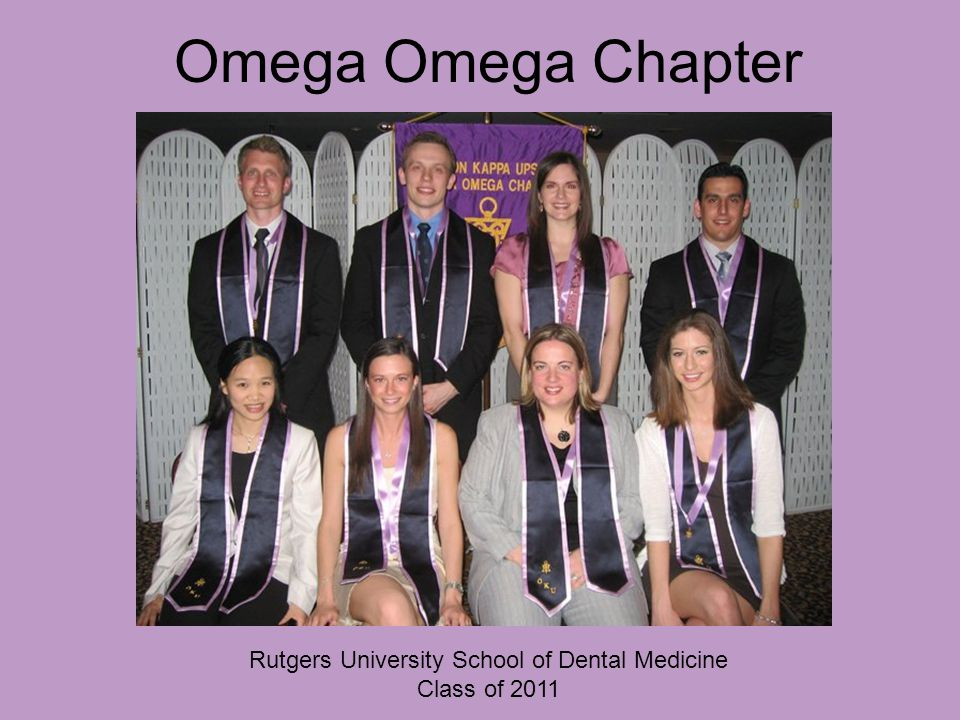 Omega Omega Chapter Rutgers University School of Dental Medicine Class of 2011