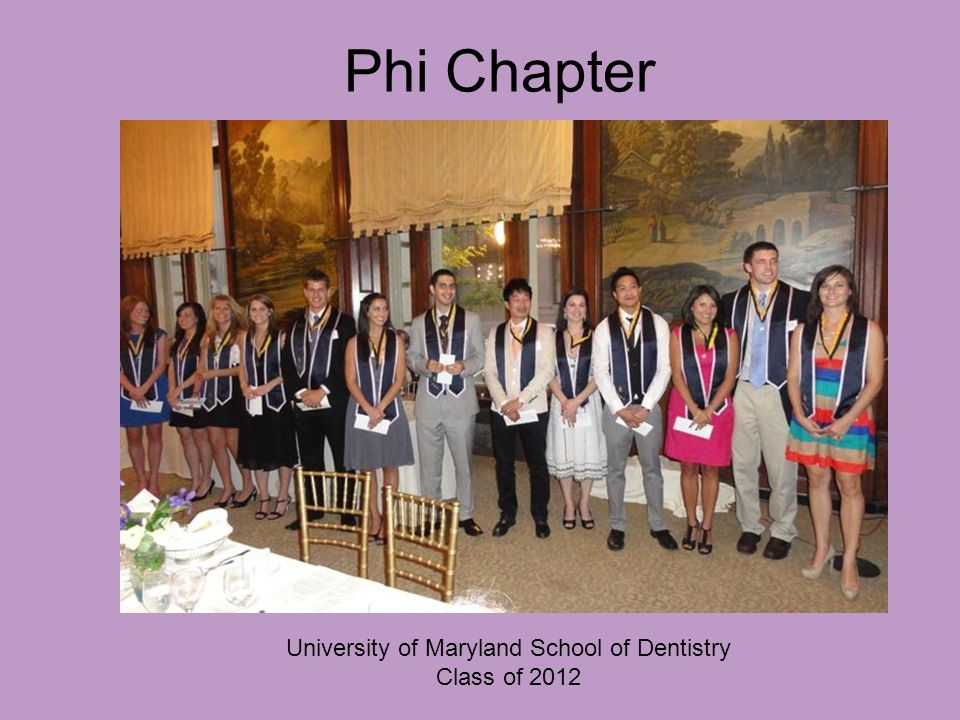 Phi Chapter University of Maryland School of Dentistry Class of 2012