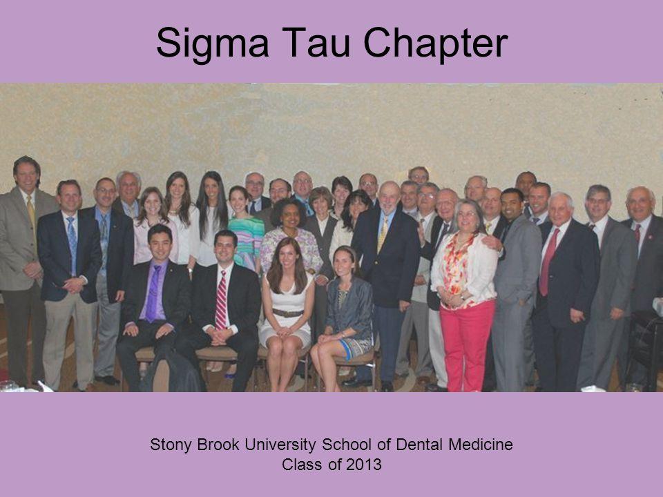 Sigma Tau Chapter Stony Brook University School of Dental Medicine Class of 2013
