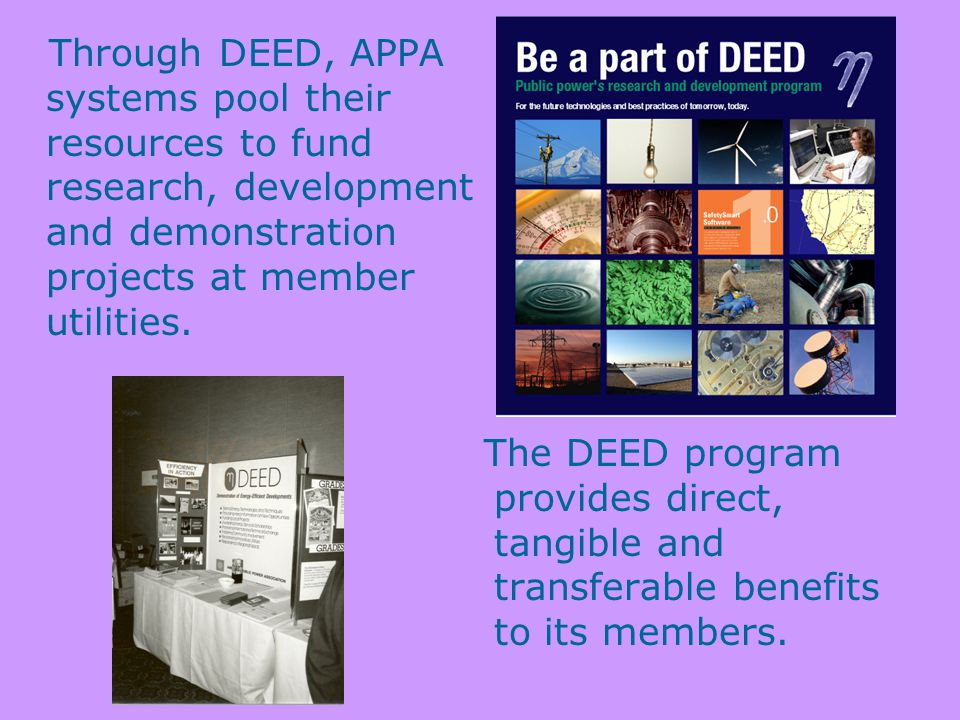 The DEED program provides direct, tangible and transferable benefits to its members.