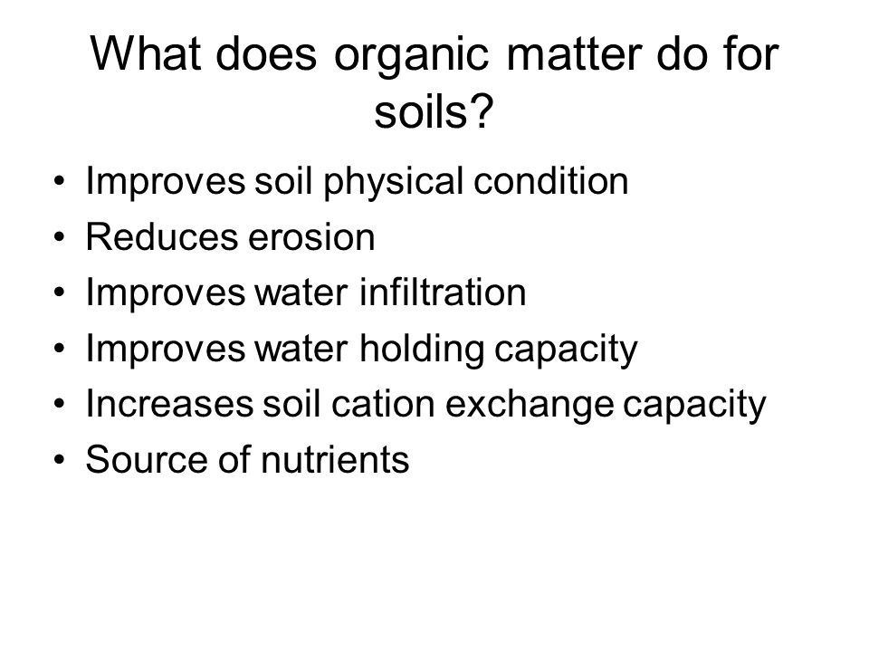 What does organic matter do for soils.