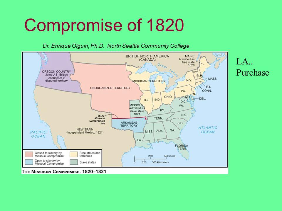 Dr. Enrique Olguin, Ph.D. North Seattle Community College Compromise of 1820 LA.. Purchase