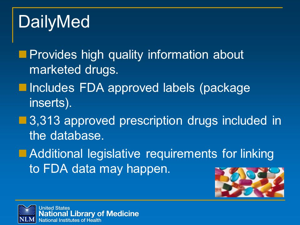 DailyMed Provides high quality information about marketed drugs.