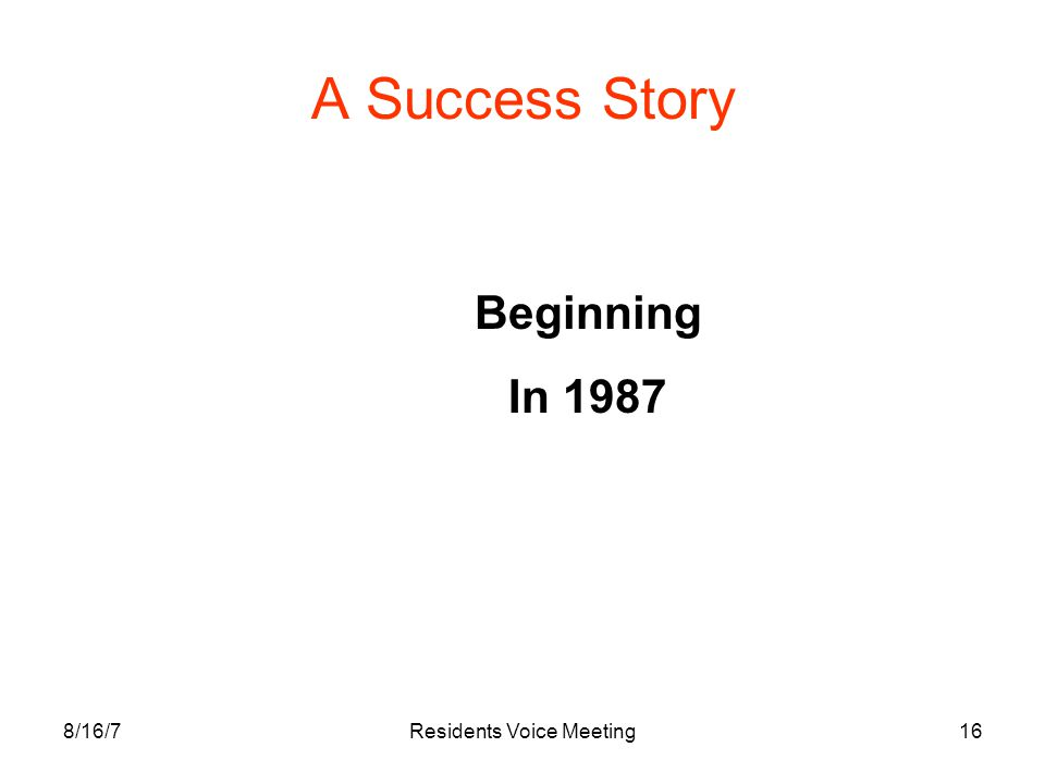 8/16/7Residents Voice Meeting16 A Success Story Beginning In 1987