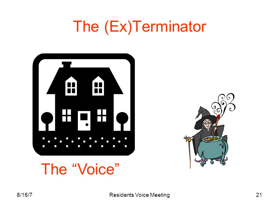 """8/16/7Residents Voice Meeting21 The (Ex)Terminator The """"Voice"""""""