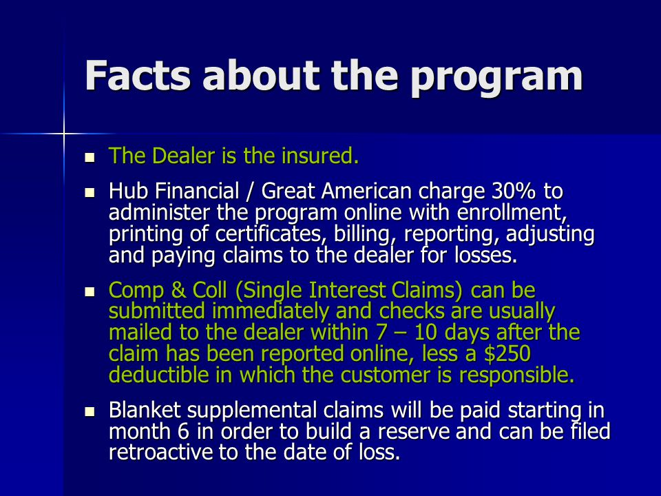 Facts about the program The Dealer is the insured.