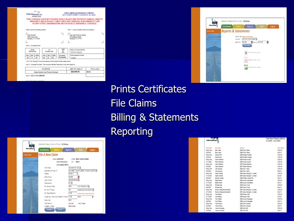 Prints Certificates File Claims Billing & Statements Reporting