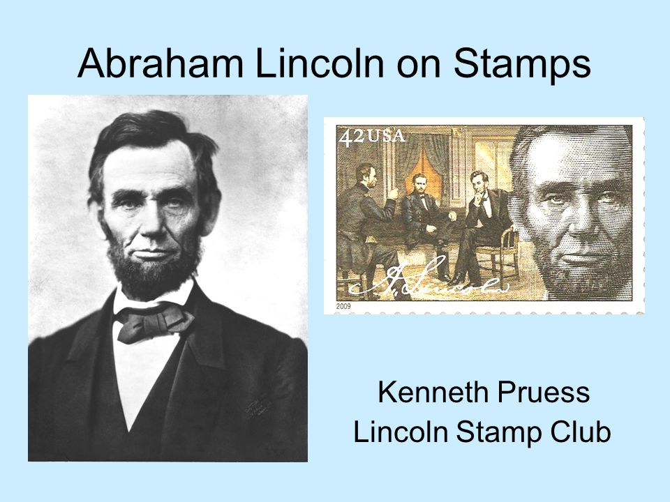 Abraham Lincoln on Stamps Kenneth Pruess Lincoln Stamp Club