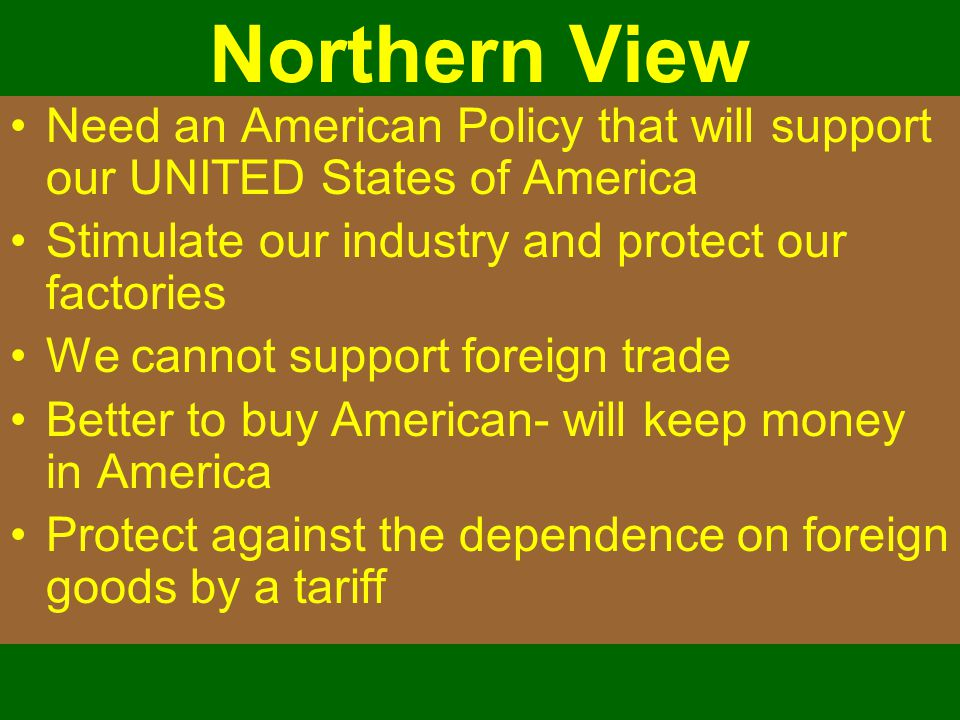 Northern View Need an American Policy that will support our UNITED States of America Stimulate our industry and protect our factories We cannot suppor