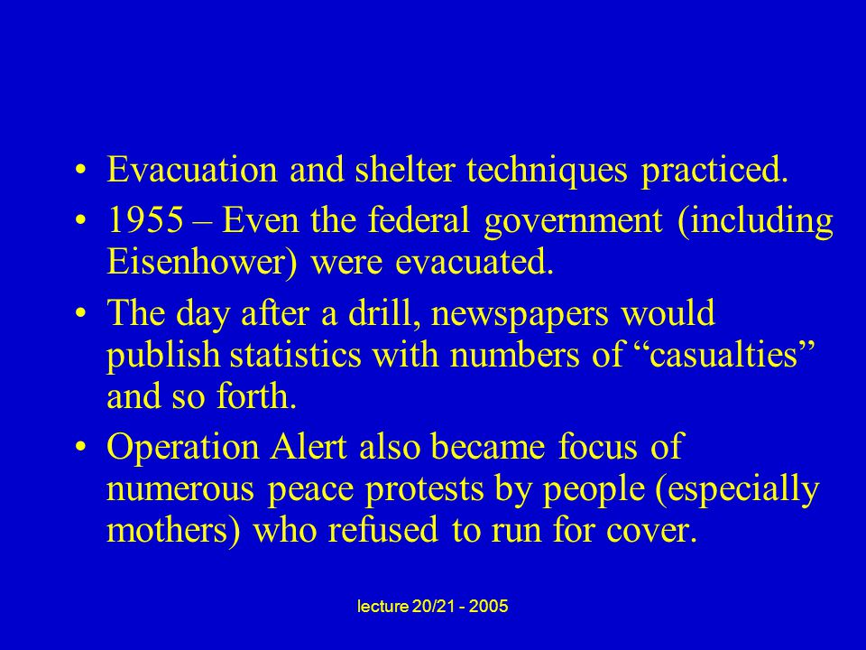 lecture 20/21 - 2005 Evacuation and shelter techniques practiced.