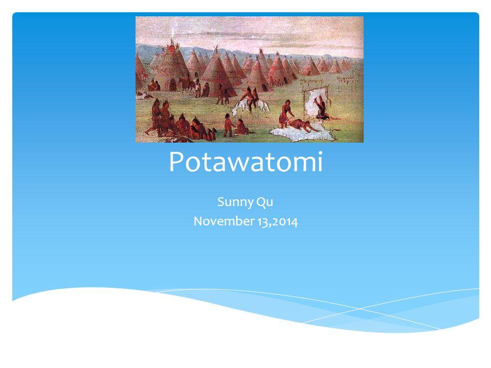 Potawatomi Sunny Qu November 13,2014