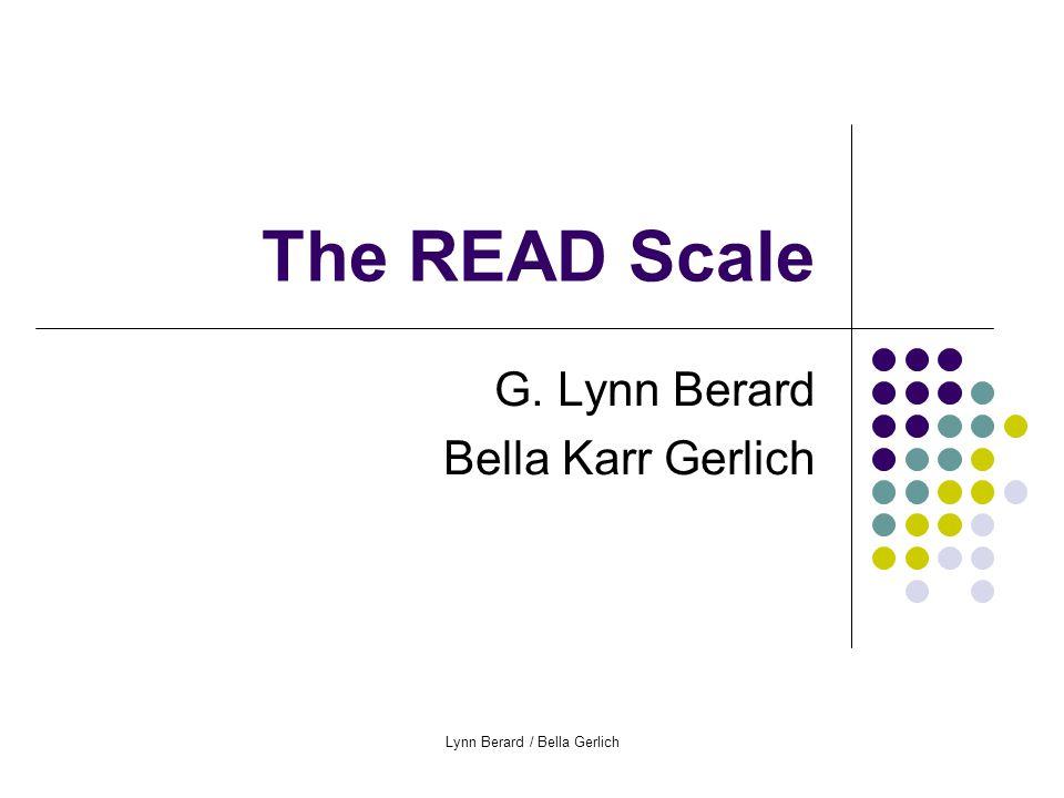 Lynn Berard / Bella Gerlich The READ Scale G. Lynn Berard Bella Karr Gerlich