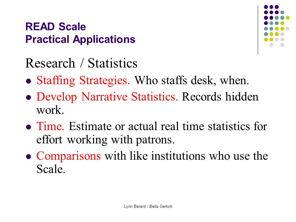 Lynn Berard / Bella Gerlich READ Scale Practical Applications Research / Statistics Staffing Strategies.
