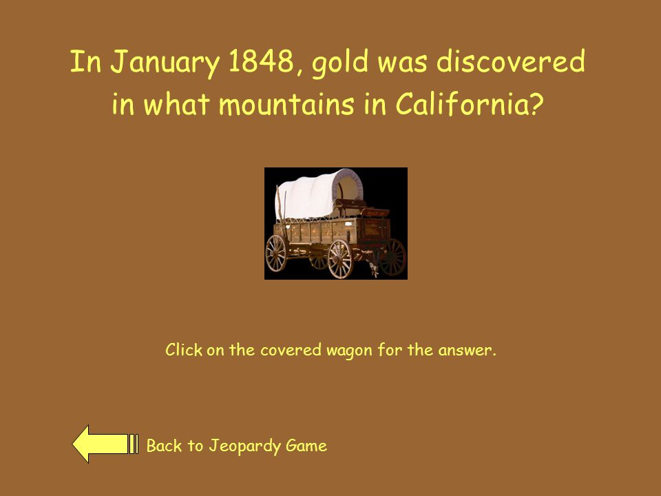 Sluice Back to Jeopardy GamePrevious Page