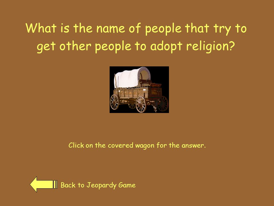 Church of Jesus Christ of Latter-Day Saints Back to Jeopardy GamePrevious Page