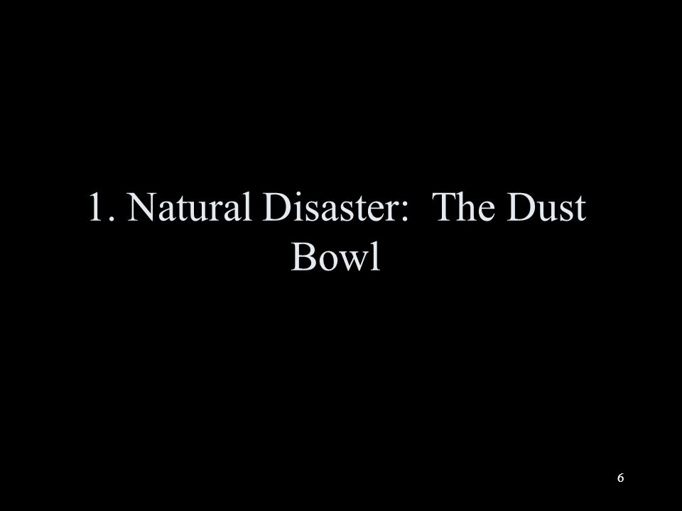 6 1. Natural Disaster: The Dust Bowl