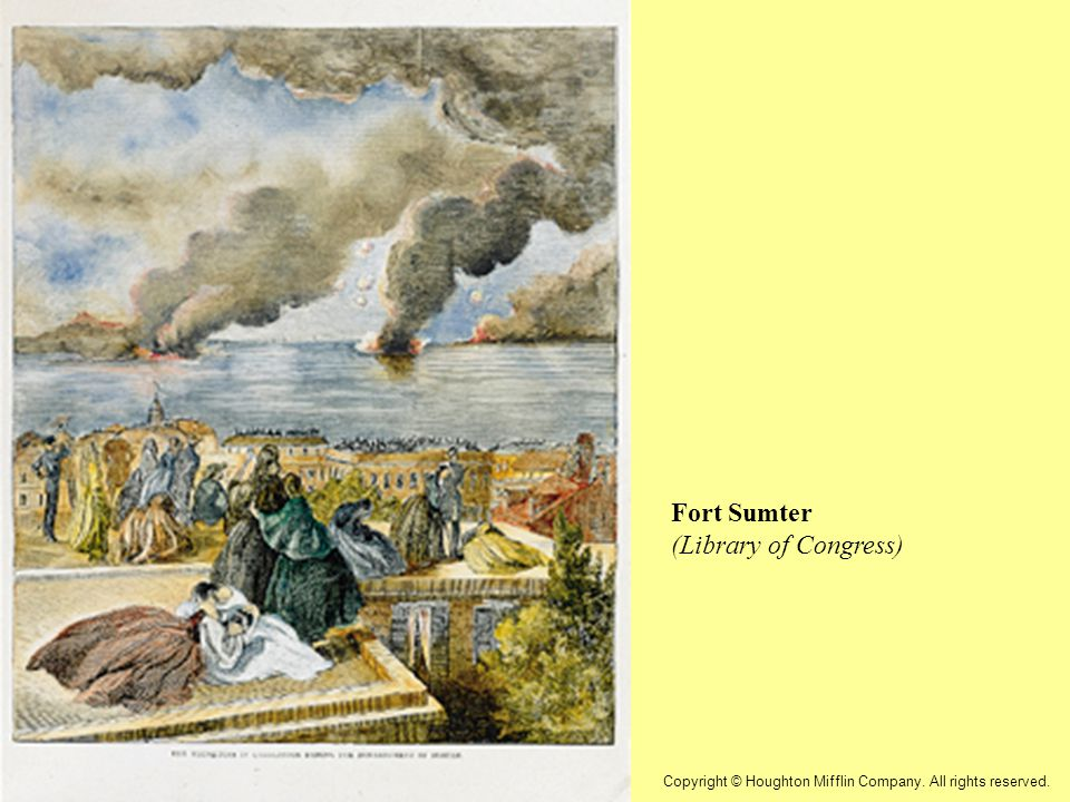 Fort Sumter (Library of Congress) Fort Sumter Copyright © Houghton Mifflin Company.