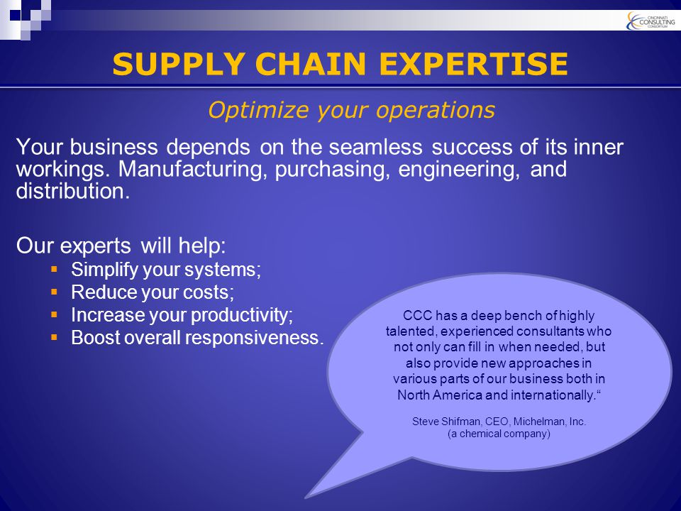 SUPPLY CHAIN EXPERTISE Your business depends on the seamless success of its inner workings.