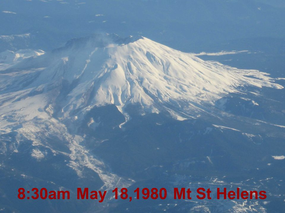 8:30am May 18,1980 Mt St Helens