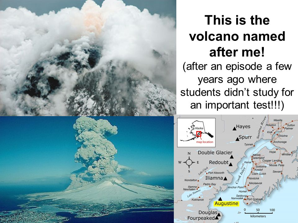 This is the volcano named after me.