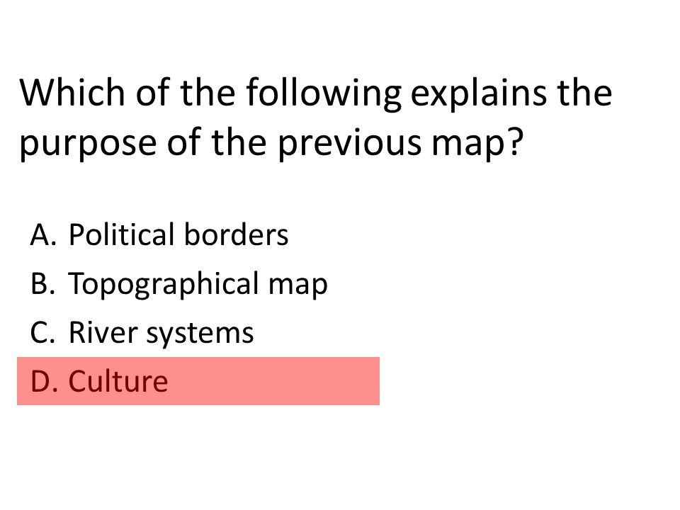 Which of the following explains the purpose of the previous map.