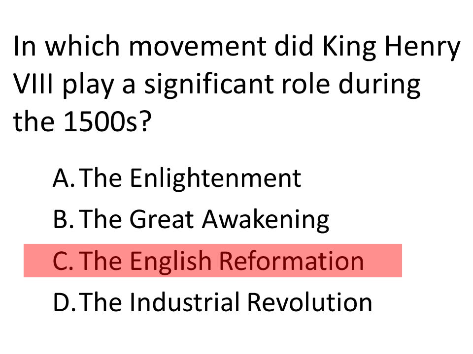 In which movement did King Henry VIII play a significant role during the 1500s.