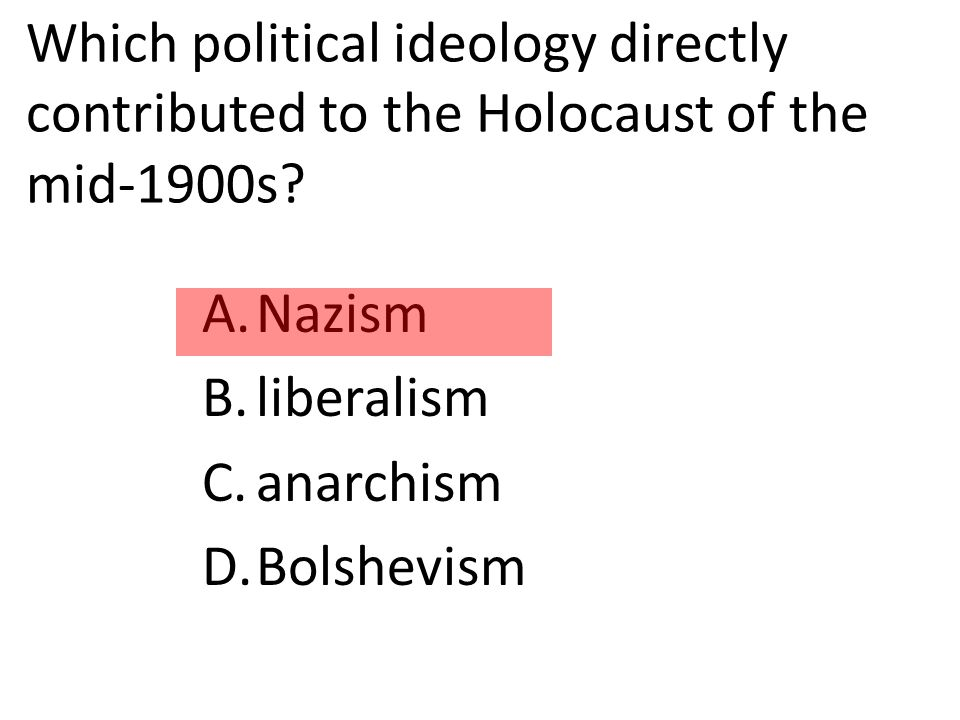 Which political ideology directly contributed to the Holocaust of the mid-1900s.