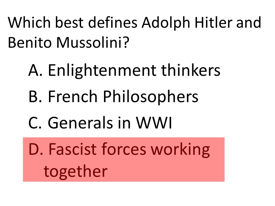 Which best defines Adolph Hitler and Benito Mussolini.
