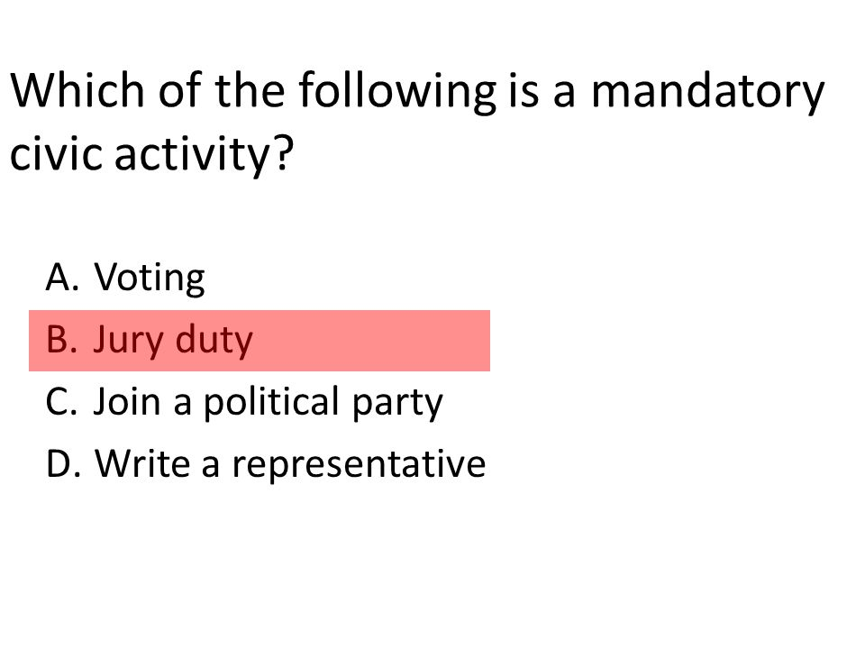 Which of the following is a mandatory civic activity.