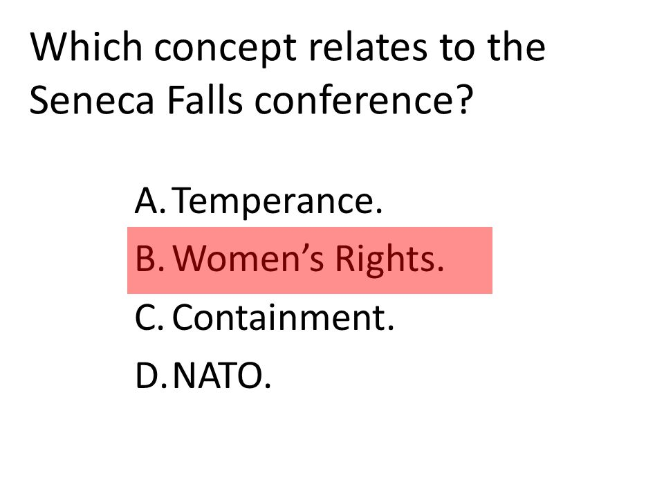 Which concept relates to the Seneca Falls conference.