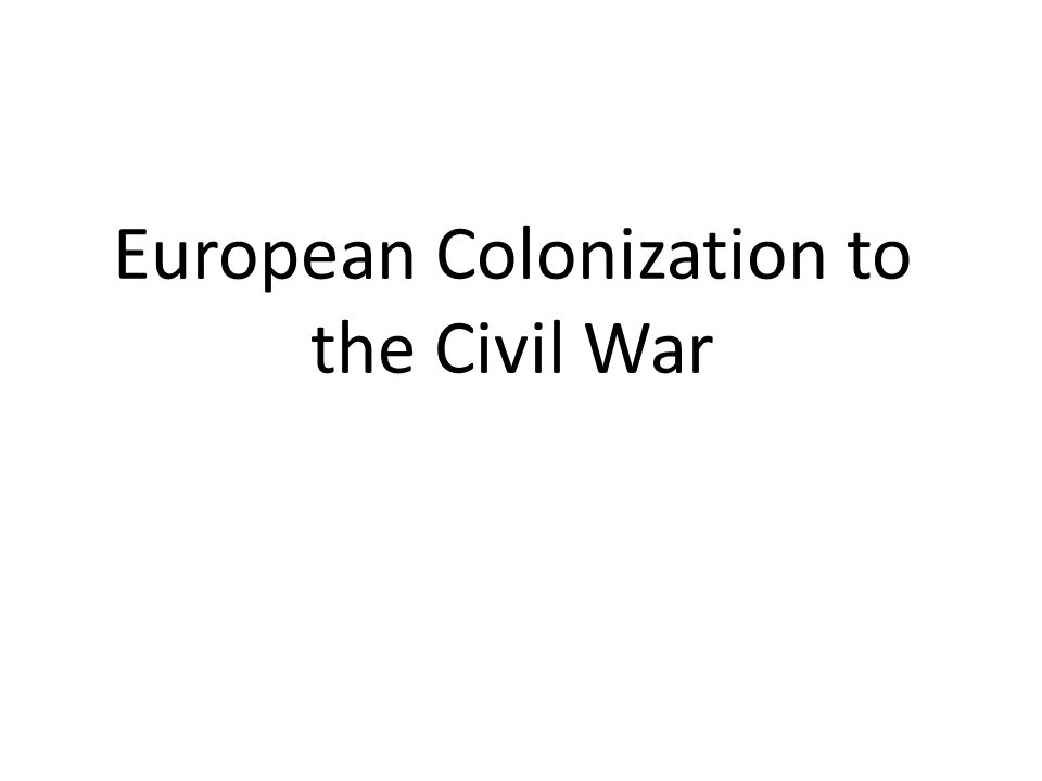 European Colonization to the Civil War