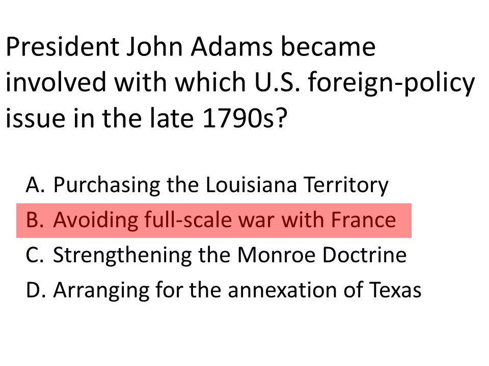 President John Adams became involved with which U.S.