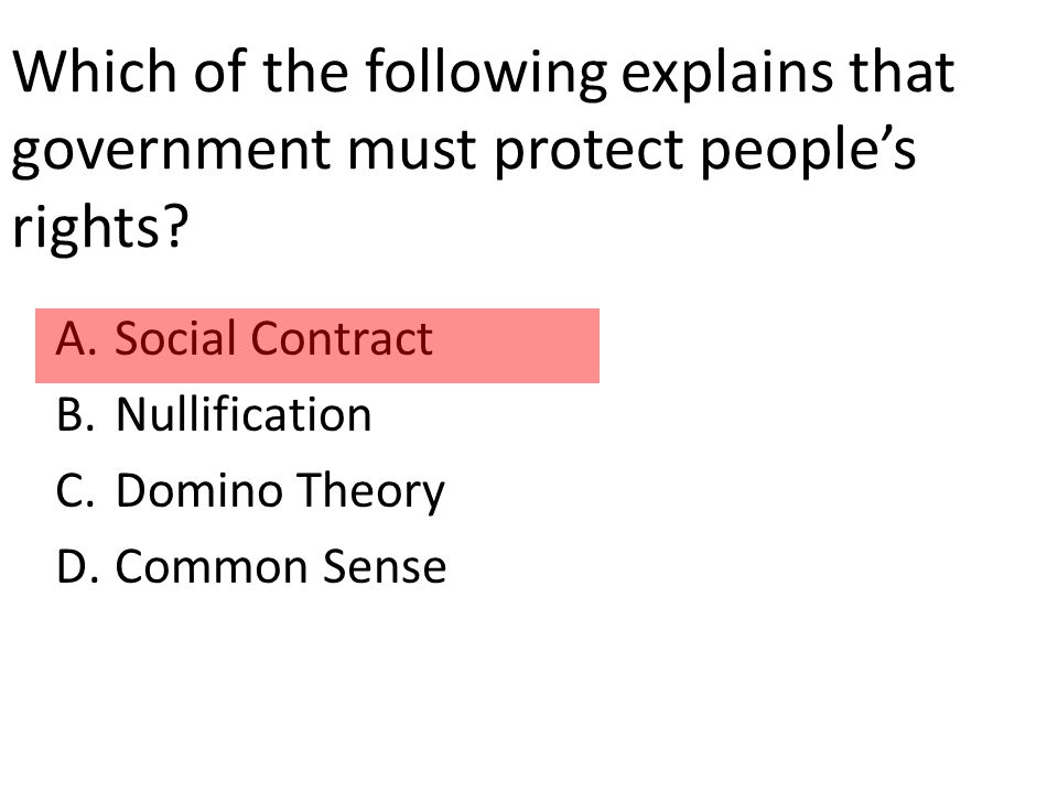 Which of the following explains that government must protect people's rights.