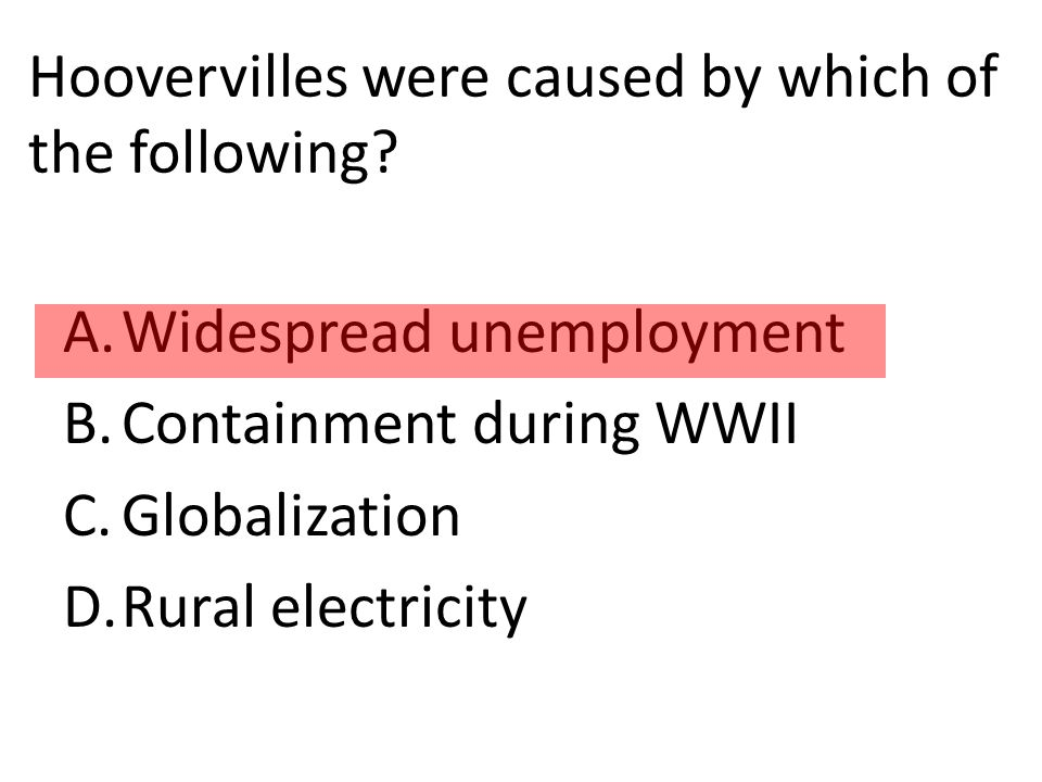 Hoovervilles were caused by which of the following.