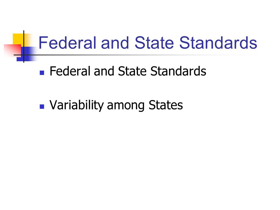 Federal and State Standards Variability among States