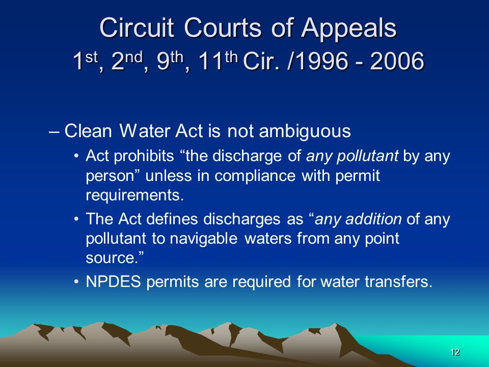 12 Circuit Courts of Appeals 1 st, 2 nd, 9 th, 11 th Cir.