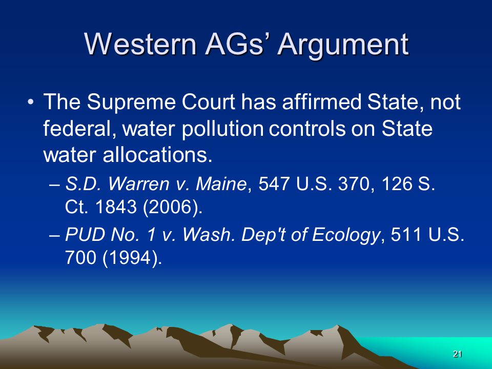 21 Western AGs' Argument The Supreme Court has affirmed State, not federal, water pollution controls on State water allocations.