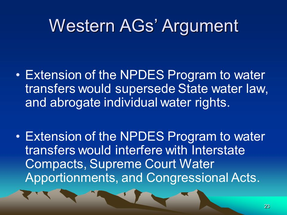 23 Western AGs' Argument Extension of the NPDES Program to water transfers would supersede State water law, and abrogate individual water rights.