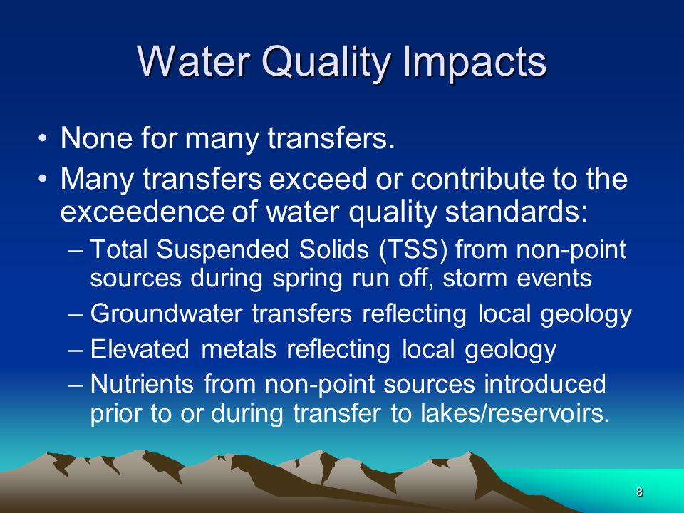 8 Water Quality Impacts None for many transfers.