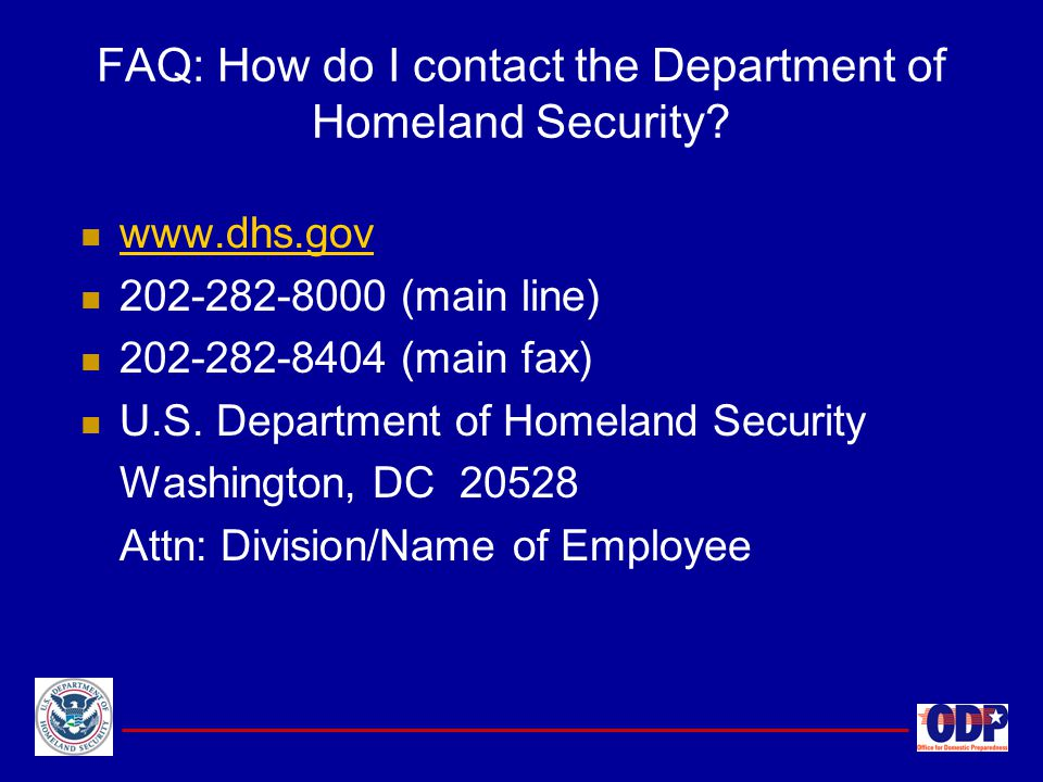 www.dhs.gov 202-282-8000 (main line) 202-282-8404 (main fax) U.S. Department of Homeland Security Washington, DC 20528 Attn: Division/Name of Employee