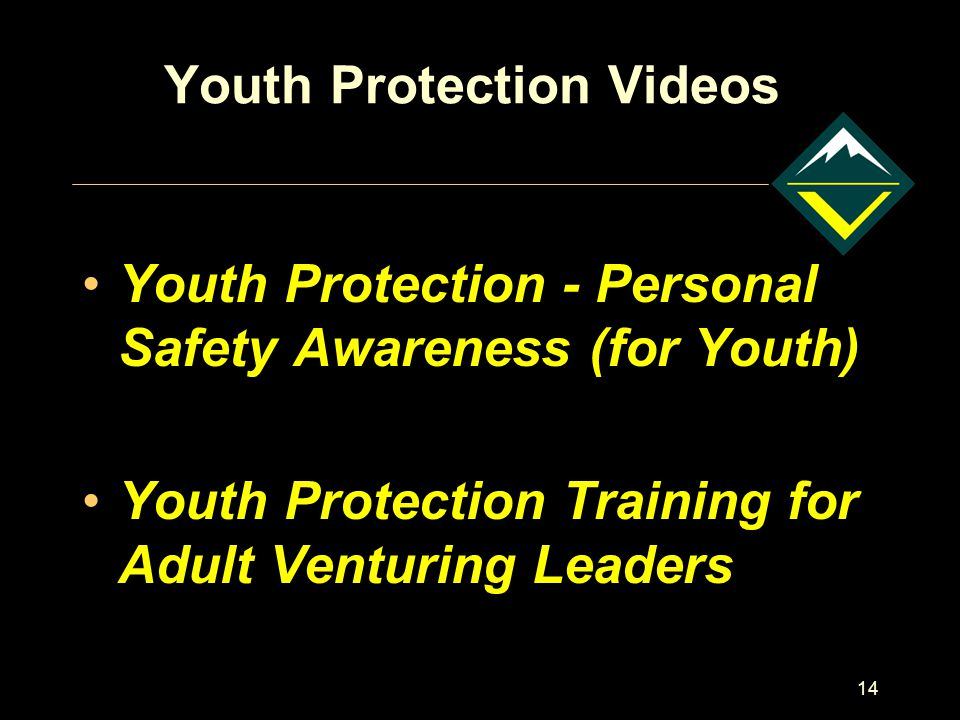 14 Youth Protection Videos Youth Protection - Personal Safety Awareness (for Youth) Youth Protection Training for Adult Venturing Leaders