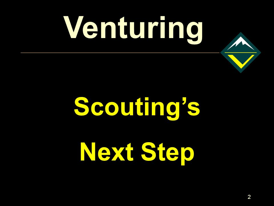 2 Venturing Scouting's Next Step