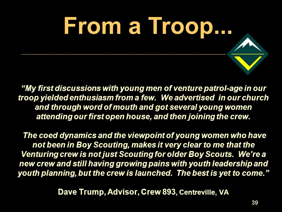 39 My first discussions with young men of venture patrol-age in our troop yielded enthusiasm from a few.