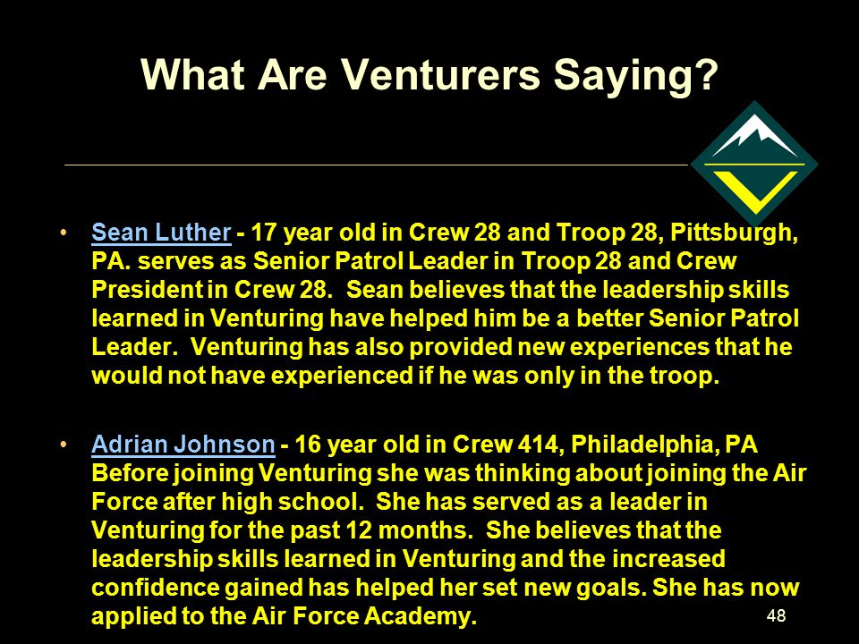 48 What Are Venturers Saying.Sean Luther - 17 year old in Crew 28 and Troop 28, Pittsburgh, PA.