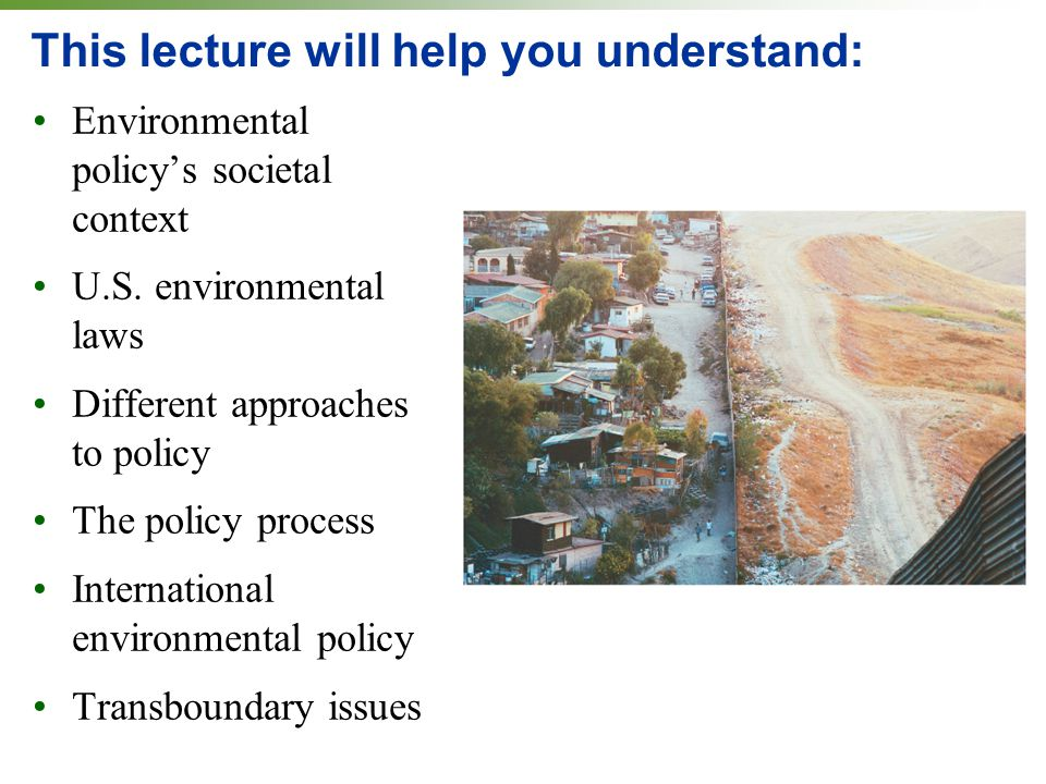 Conclusion Environmental policy draws from science, ethics, economics, and the political process.