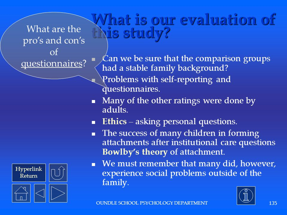 Hyperlink Return OUNDLE SCHOOL PSYCHOLOGY DEPARTMENT 134 What did the authors conclude? Given the correct environment (eg: being adopted by a loving f